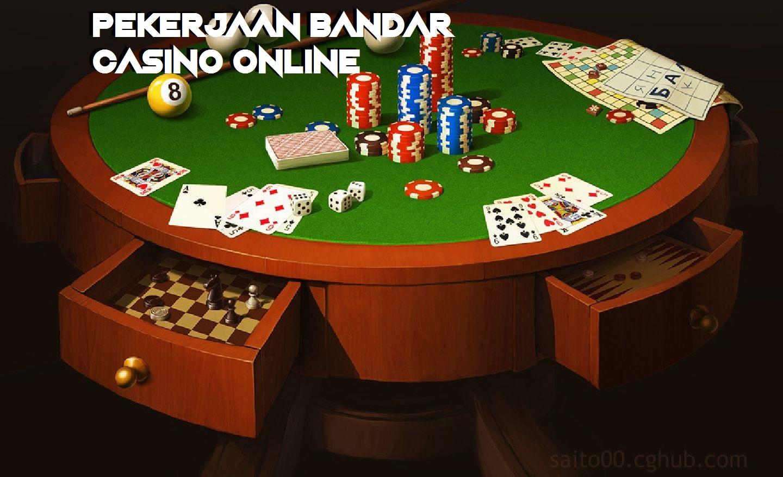 Pekerjaan Bandar Casino Online