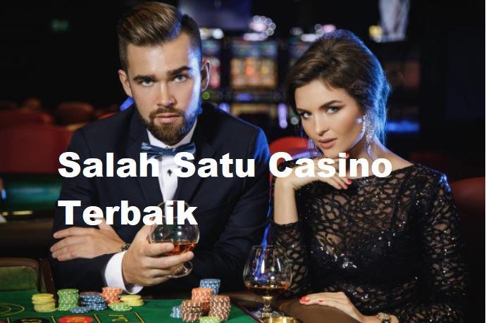 Salah Satu Casino Terbaik