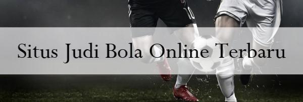 Situs Judi Bola Online Terbaru